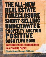 The All New Real Estate Foreclosure  Short Selling  Underwater  Property Auction  Positive Cash Flow Book PDF