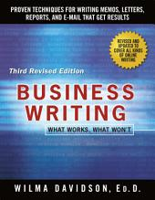 Business Writing: What Works, What Won't, Edition 3