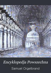 Encyklopedja Powszechna: Tom 7
