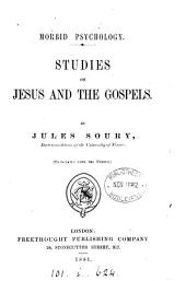 Morbid psychology: studies on Jesus and the Gospels. Tr. [Followed by] The religion of Israel: a study in comparative mythology. Tr. by A. Besant