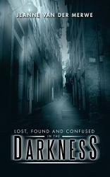 Lost Found And Confused In The Darkness Book PDF