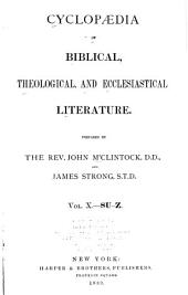 Cyclopædia of Biblical, Theological, and Ecclesiastical Literature: Volume 10