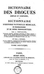 Dictionnaire des drogues simples et composées: ou dictionnaire dh́istoire naturelle médicale, de pharmacologie et de chimie pharmaceutique, Volume2