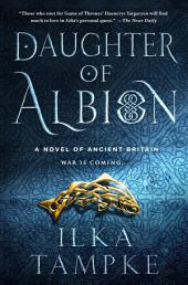 Daughter of Albion: A Novel of Ancient Britain
