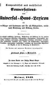 Compendi  ses und wohlfeiles Conversations  und Universal Haus Lexicon     Im Vereine mit mehreren Gelehrten herausgegeben von F  Frhrn  v  Biedenfeld PDF
