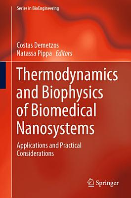 Thermodynamics and Biophysics of Biomedical Nanosystems