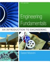 Engineering Fundamentals: An Introduction to Engineering: Edition 5