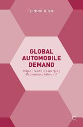 Global Automobile Demand: Major Trends in Emerging Economies;, Volume 2
