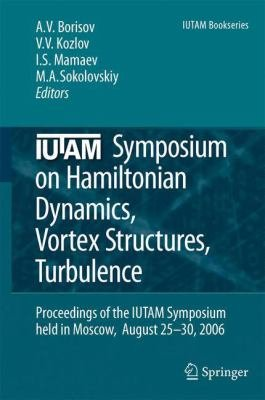 Iutam Symposium On Hamiltonian Dynamics Vortex Structures Turbulence