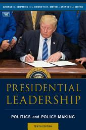 Presidential Leadership: Politics and Policy Making, Edition 10