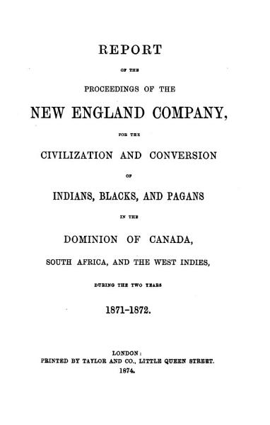 History of the New England Company  from Its Incorporation  in the Seventeenth Century to the Present Time PDF