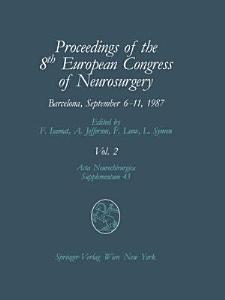 Proceedings of the 8th European Congress of Neurosurgery  Barcelona  September 6   11  1987 PDF