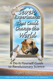 Seven Experiments That Could Change the World: A Do-It-Yourself Guide to Revolutionary Science, Edition 2