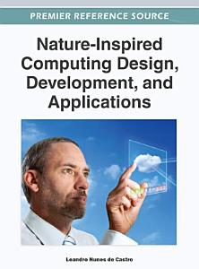 Nature Inspired Computing Design  Development  and Applications