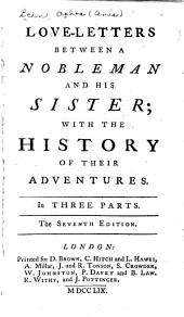 Love-letters Between a Nobleman and His Sister: With the History of Their Adventures. In Three Parts, Volume 1