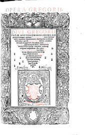Opera: Tomus primus, Libri Iob moralem continens expositionem : Subsequitur in librum Samuelis, (qui & Regum Primus dicitur,) notabilis eiusdem expositio. Accedunt, item, duo Repertoria, Quorum praecedens, sententias in congruo complectitur ...