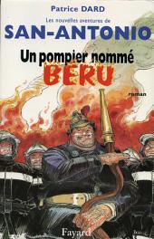 Un pompier nommé Béru: Les Nouvelles aventures de San-Antonio