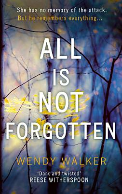 All Is Not Forgotten  The bestselling gripping thriller you   ll never forget in 2017