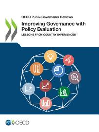 OECD Public Governance Reviews Improving Governance with Policy Evaluation Lessons From Country Experiences PDF