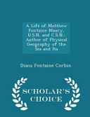 A Life of Matthew Fontaine Maury  U S N  and C S N  PDF