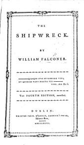 "The Shipwreck. By a Sailor ... A new edition, corrected and enlarged. With the ""Occasional Elegy,"" the chart, and an engraved ""Elevation of a Merchant-Ship."""