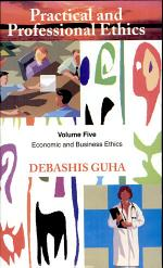 Practical and Professional Ethics: Economic and business ethics