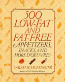 500 Low-fat and Fat-free Appetizers, Snacks, and Hors D'oeuvres
