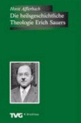 Die heilsgeschichtliche Theologie Erich Sauers PDF