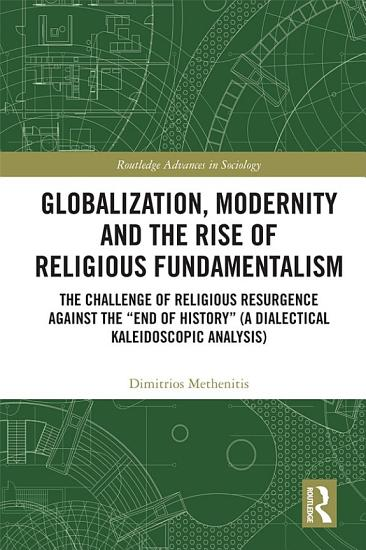 Globalization  Modernity and the Rise of Religious Fundamentalism PDF