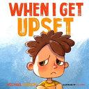 When I Get Upset