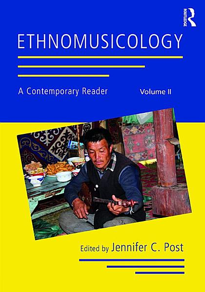 Ethnomusicology: A Contemporary Reader, Volume II