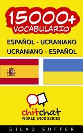 15000+ Español - Ucraniano Ucraniano - Español Vocabulario