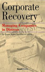 Corporate Recovery: Managing Companies in Distress