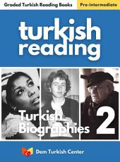 Turkish Biographies 2 For Intermediate Learners: Turkish Easy Reading Books
