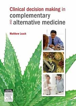 Clinical Decision Making in Complementary and Alternative Medicine PDF