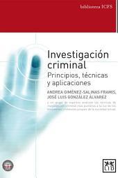 Investigación criminal: Principios, técnicas y aplicaciones