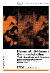 Human Anti-Human Gammaglobulins, Their Specificity and Function: Proceedings of the International Symposium Held in Lund, October 1969