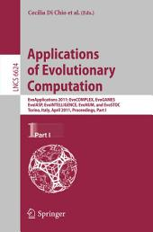 Applications of Evolutionary Computation: EvoApplications 2011: EvoCOMPLEX, EvoGAMES, EvoIASP, EvoINTELLIGENCE, EvoNUM, and EvoSTOC, Torino, Italy, April 27-29, 2011, Proceedings, Part 1