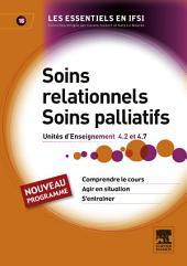 Soins relationnels. Soins palliatifs: Unité d'enseignement 4.2 et 4.7