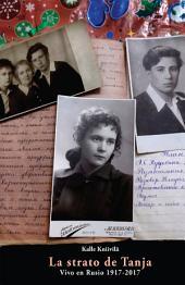 La strato de Tanja. Vivo en Rusio 1917-2017 (Nefikcia prozo en Esperanto)