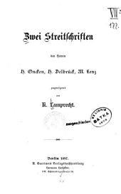 Zwei Streitschriften den Herren H. Oncken, H. Delbrück, M. Lenz