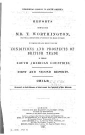 Reports Received from Mr. T. Worthington, the Special Commissioner Appointed by the Board of Trade to Inquire Into and Report Upon the Conditions and Prospects of British Trade in Certain South American Countries ...