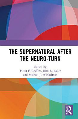 The Supernatural After the Neuro Turn