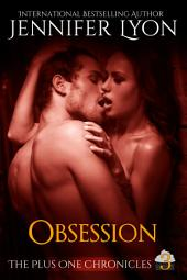 Obsession: Book three of The Plus One Chronicles