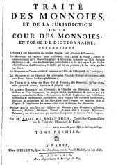 Traité des monnoies, et de la jurisdiction de la Cour des monnoies, en forme de dictionnaire ...