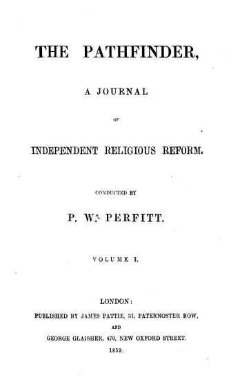 The Pathfinder  a journal of independent religious reform  conducted by P W  Perfitt PDF