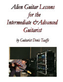 Alien Guitar Lessons for the Intermediate & Advanced Guitarist