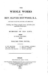 The Whole Works of the Rev. Oliver Heywood: Volume 5