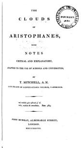 The clouds of Aristophanes: with notes critical and explanatory, adapted to the use of schools and universities