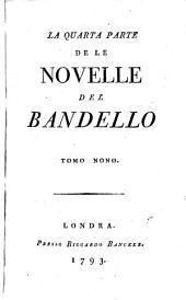 Novelle: ¬La Quarta Parte De Le Novelle Del Bandello, Volume 9